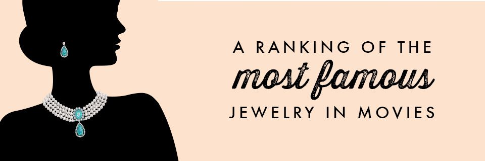 famous movie jewelry
