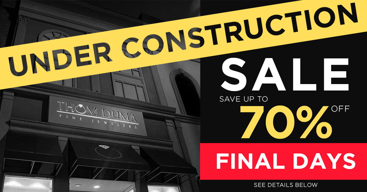 Thom Duma Fine Jewelers Hosting Construction Sale on Store Inventory During Renovations